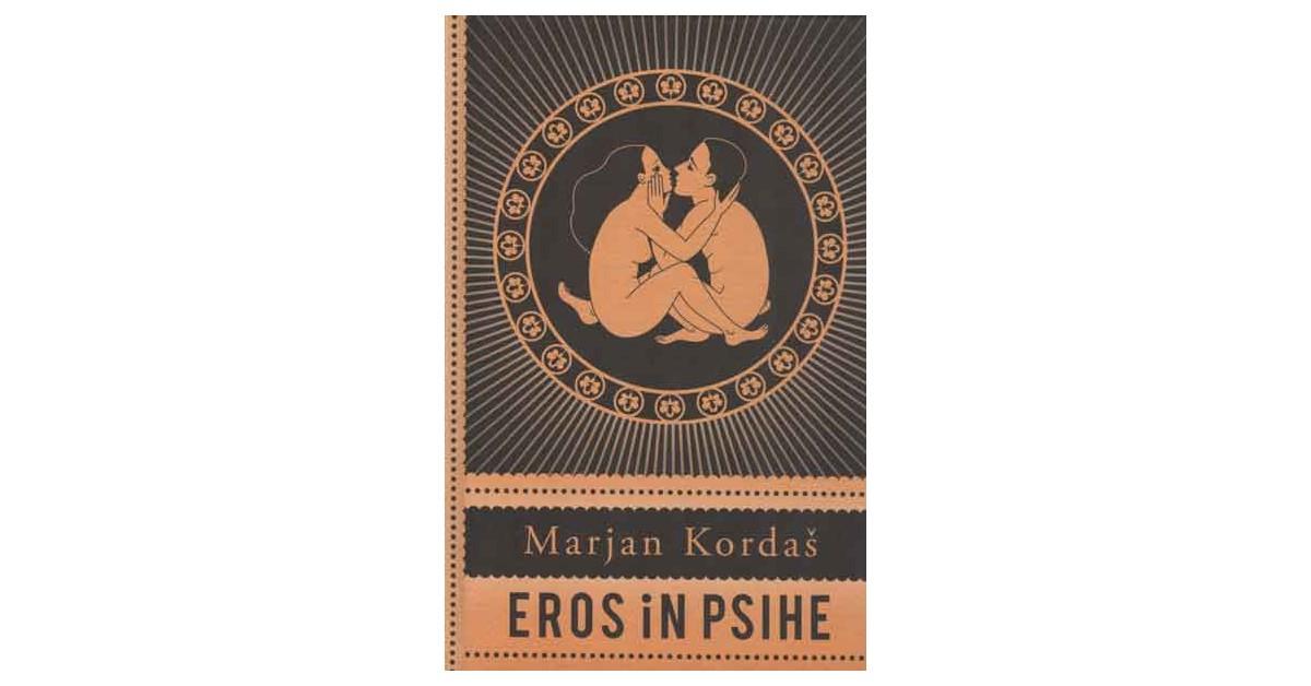 Eros in Psihe - Marjan Kordaš | Fundacionsinadep.org