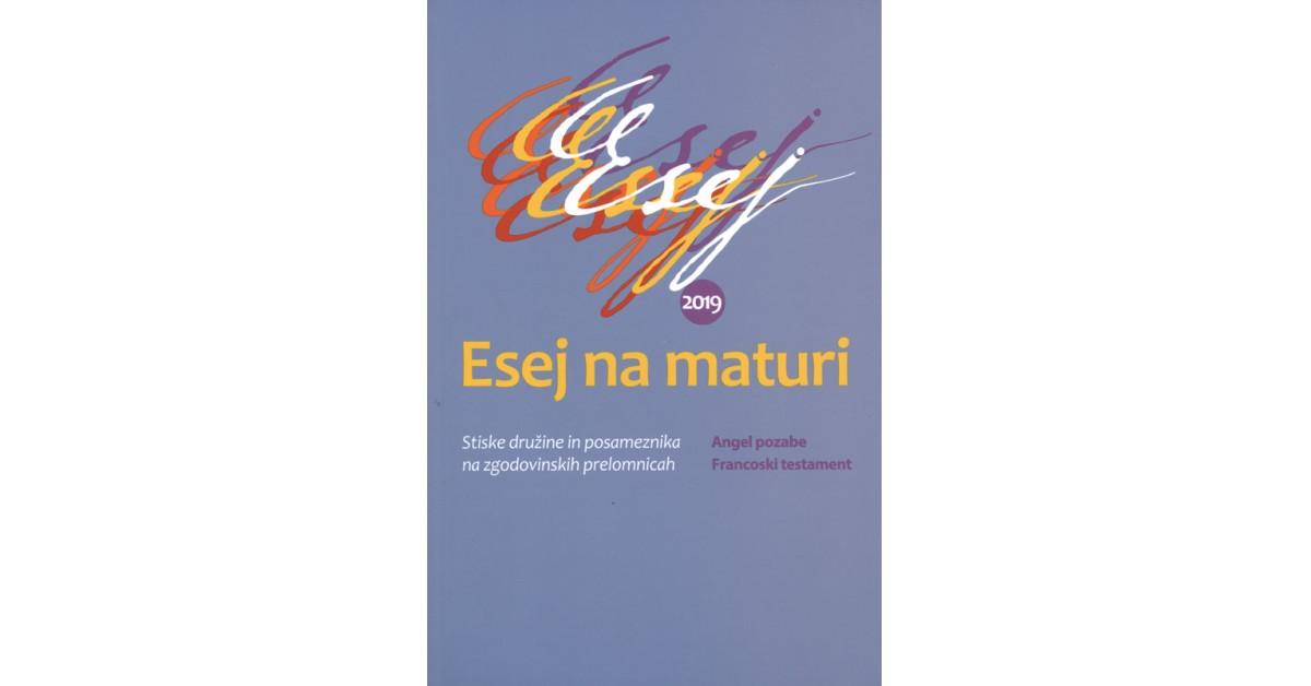 Esej na maturi 2019 - Irena Avsenik Nabergoj, Janja Perko, Mihael Šorli | Fundacionsinadep.org