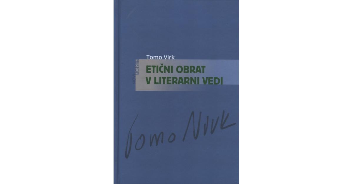 Etični obrat v literarni vedi - Tomo Virk   Fundacionsinadep.org