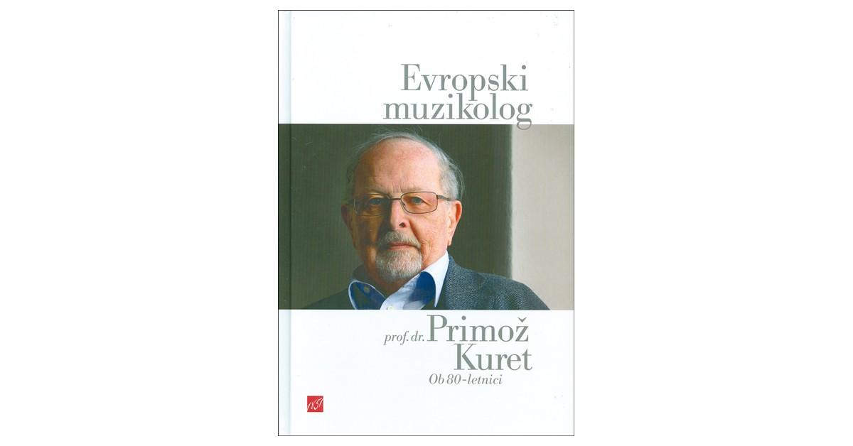 Evropski muzikolog prof. dr. Primož Kuret