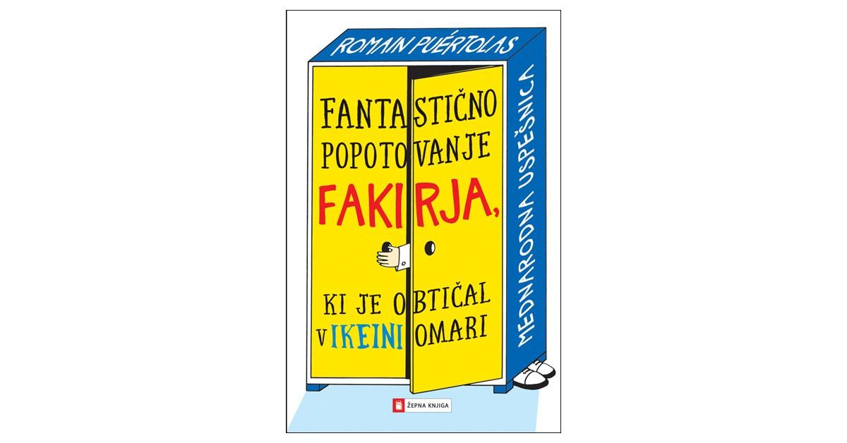 Fantastično popotovanje fakirja, ki je obtičal v Ikeini omari - Romain Púertolas   Menschenrechtaufnahrung.org
