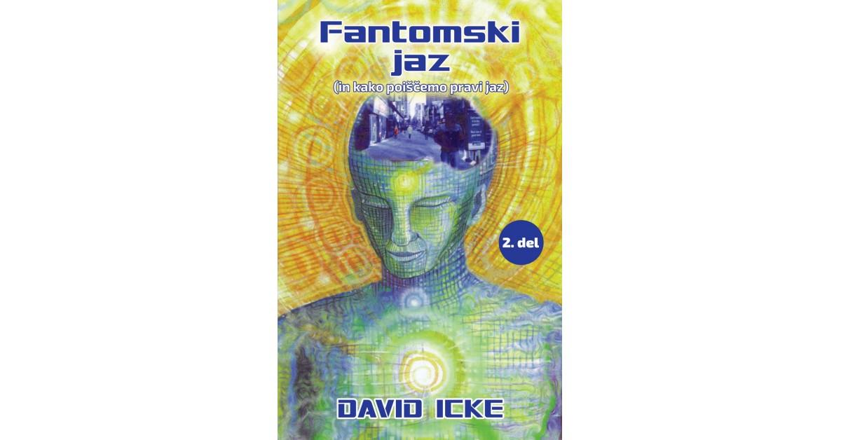 Fantomski jaz (in kako poiščemo pravi jaz) - David Icke | Fundacionsinadep.org