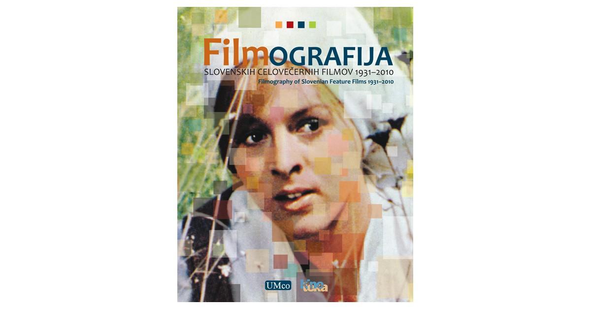 Filmografija slovenskih celovečernih filmov 1931–2010/Filmography of Slovenian Feature Films 1931–2010