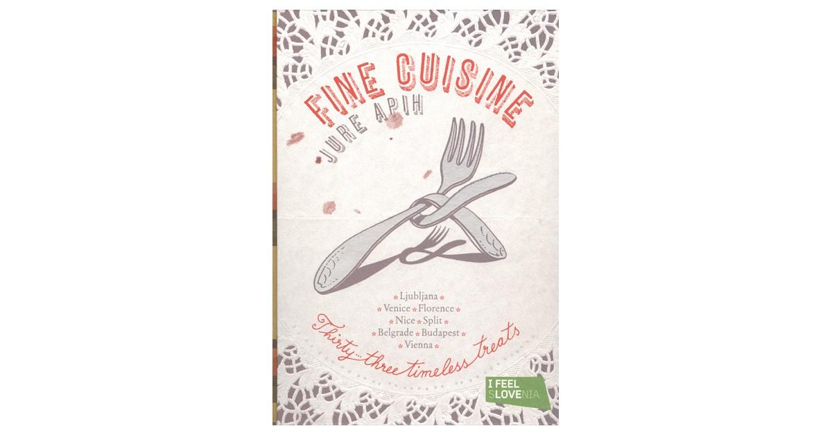 Fine cuisine for sunday chefs - Jure Apih | Fundacionsinadep.org