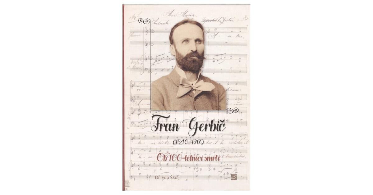 Fran Gerbič (1840-1917) - Edo Škulj | Fundacionsinadep.org
