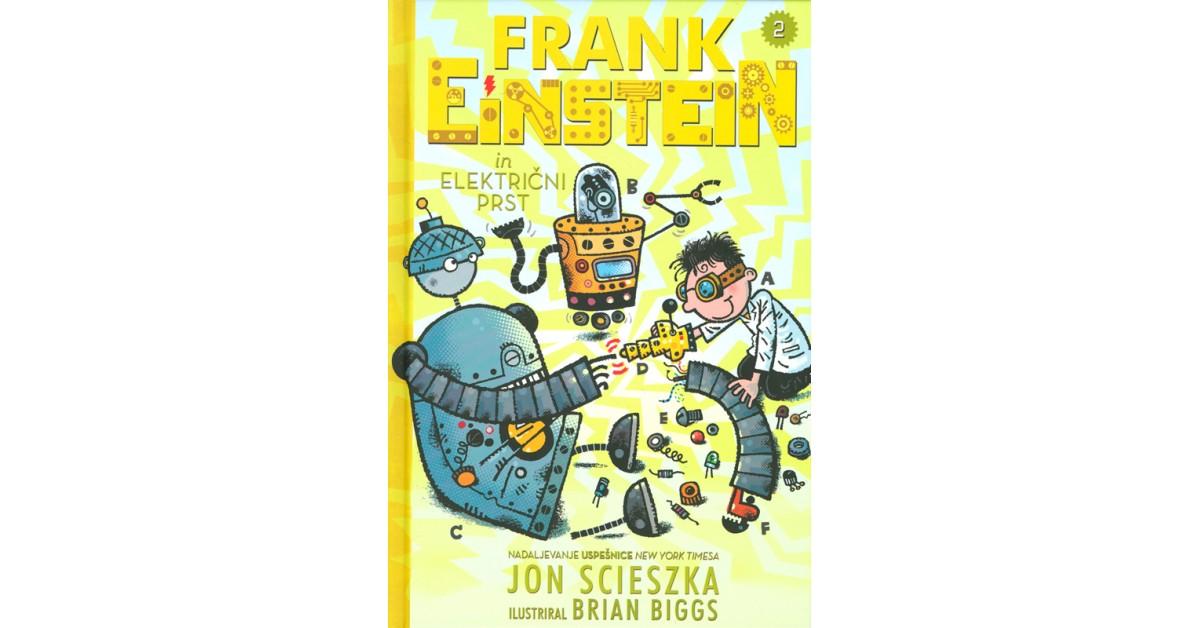 Frank Einstein in električni prst - Jon Scieszka   Menschenrechtaufnahrung.org