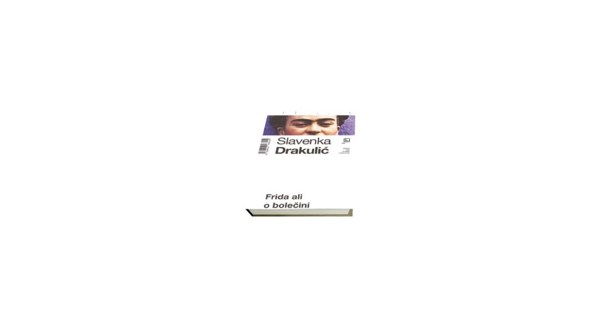 Frida ali o bolečini - Slavenka Drakulić   Fundacionsinadep.org