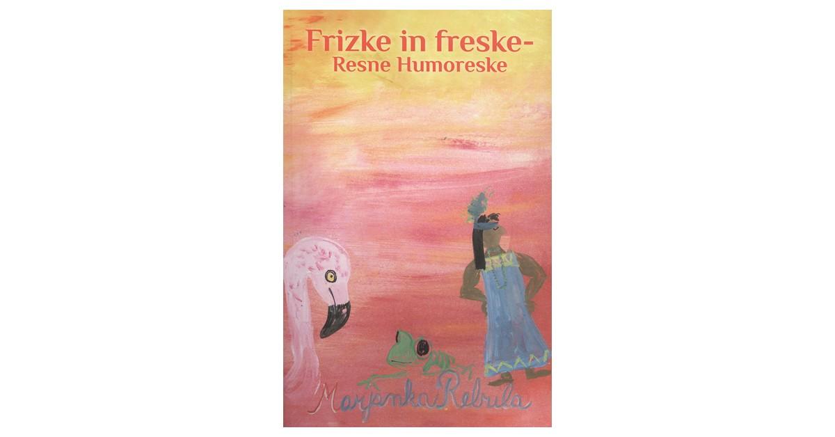 Frizke in freske-resne humoreske - Marjanka Rebula | Fundacionsinadep.org