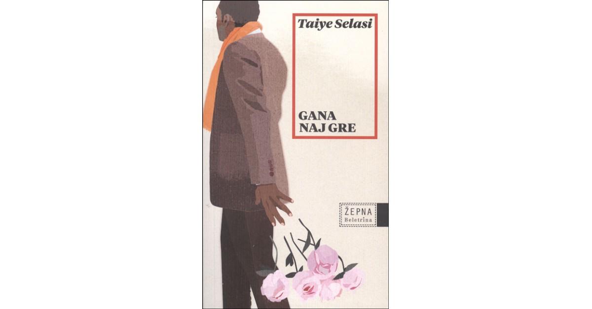 Gana naj gre - Taiye Selasi | Fundacionsinadep.org