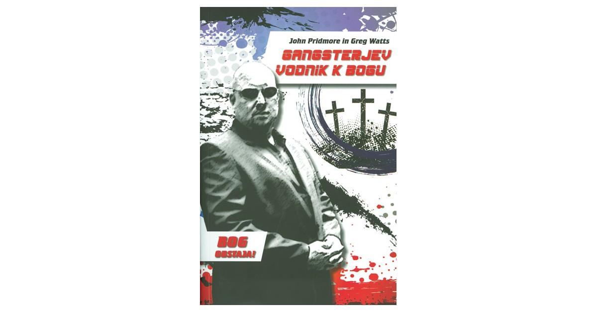 Gangsterjev vodnik k Bogu - John Pridmore, Greg Watts | Fundacionsinadep.org