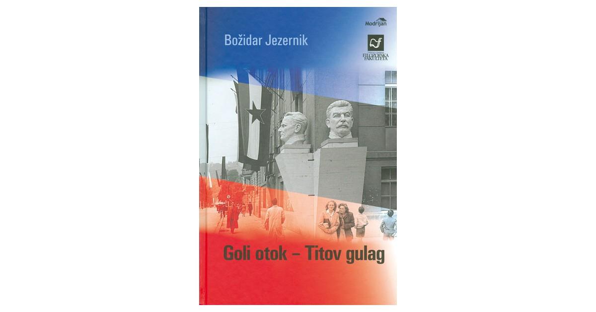 Goli otok – Titov gulag - Božidar Jezernik | Fundacionsinadep.org