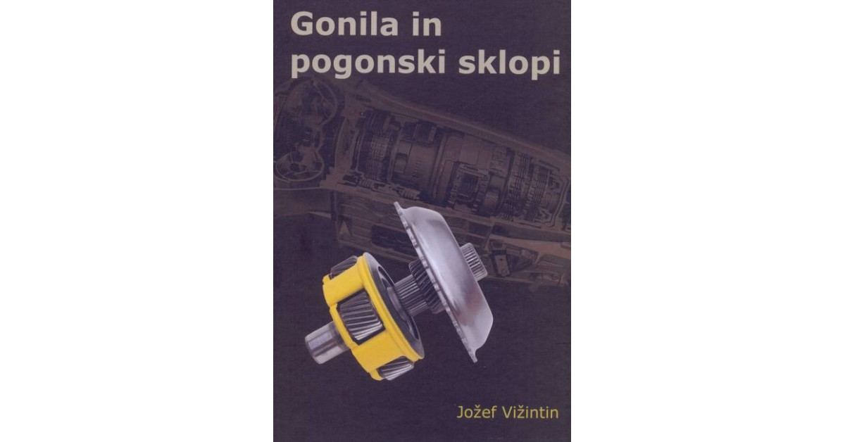 Gonila in pogonski sklopi - Jožef Vižintin | Menschenrechtaufnahrung.org