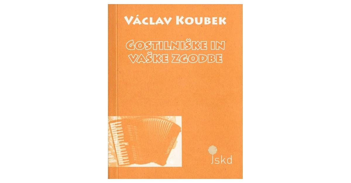 Gostilniške in vaške zgodbe - Václav Koubek   Fundacionsinadep.org