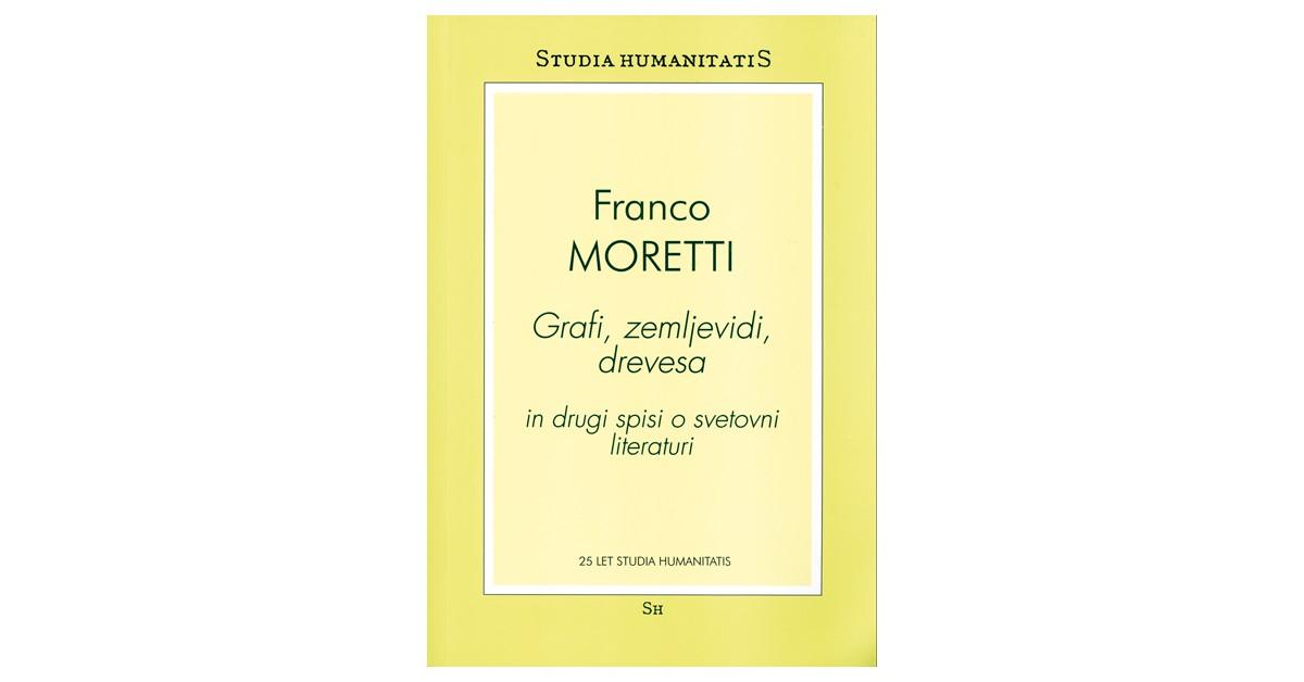 Grafi, zemljevidi, drevesa in drugi spisi o svetovni literaturi - Franco Moretti   Fundacionsinadep.org