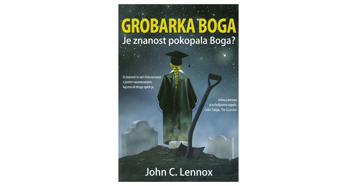 Grobarka Boga - John C. Lennox | Fundacionsinadep.org