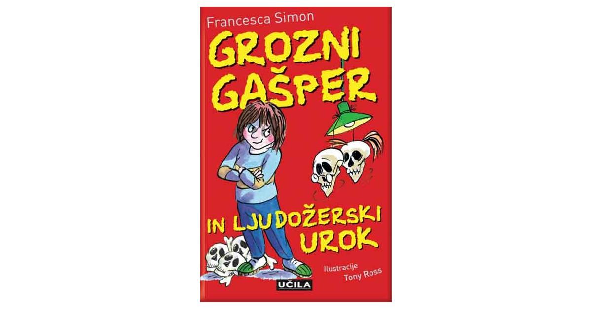 Grozni Gašper in ljudožerski urok - Francesca Simon | Menschenrechtaufnahrung.org