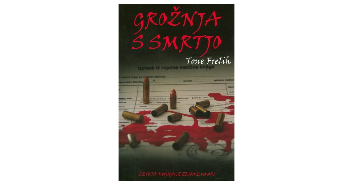 Grožnja s smrtjo - Tone Frelih | Menschenrechtaufnahrung.org