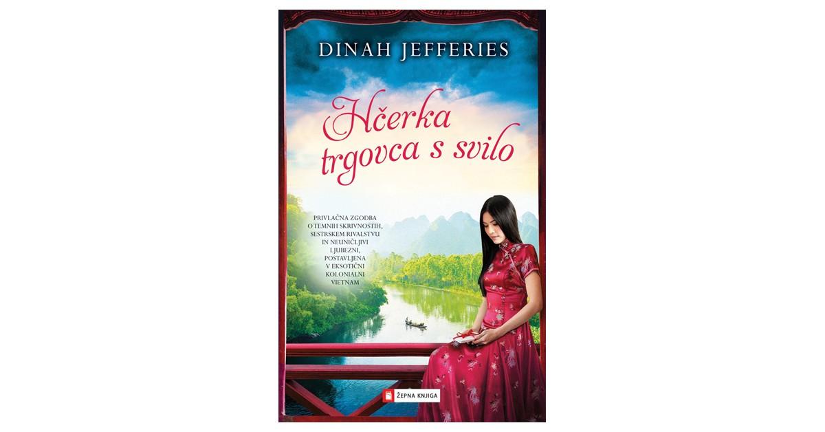Hčerka trgovca s svilo - Dinah Jefferies   Fundacionsinadep.org
