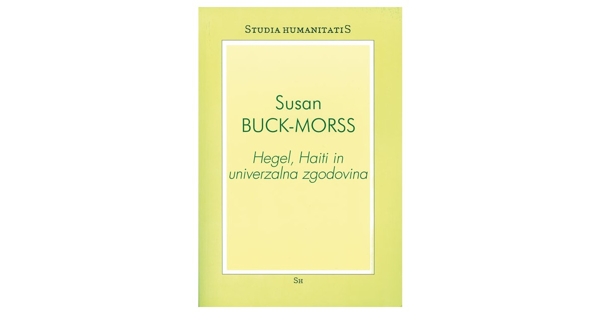 Hegel, Haiti in univerzalna zgodovina - Susan Buck-Morrs   Fundacionsinadep.org