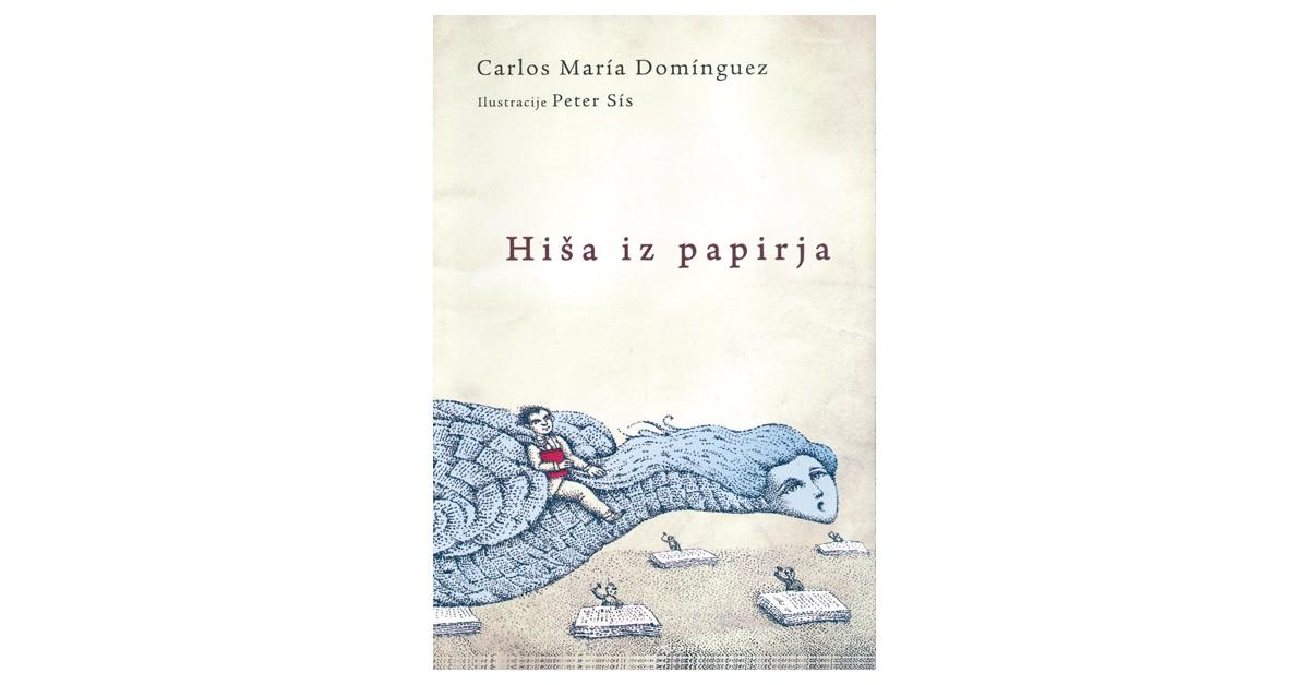 Hiša iz papirja - Carlos María Domínguez | Fundacionsinadep.org