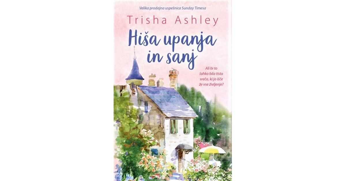 Hiša upanja in sanj - Trisha Ashley | Menschenrechtaufnahrung.org