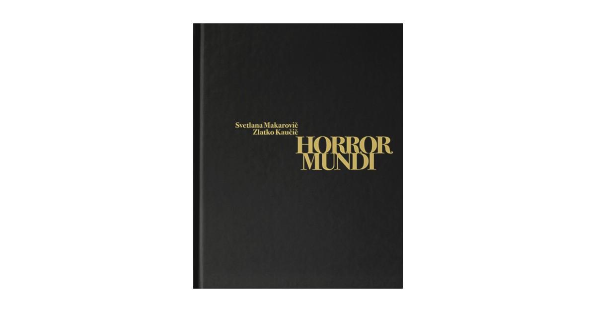 Horror mundi = Groza sveta - Svetlana Makarovič   Fundacionsinadep.org