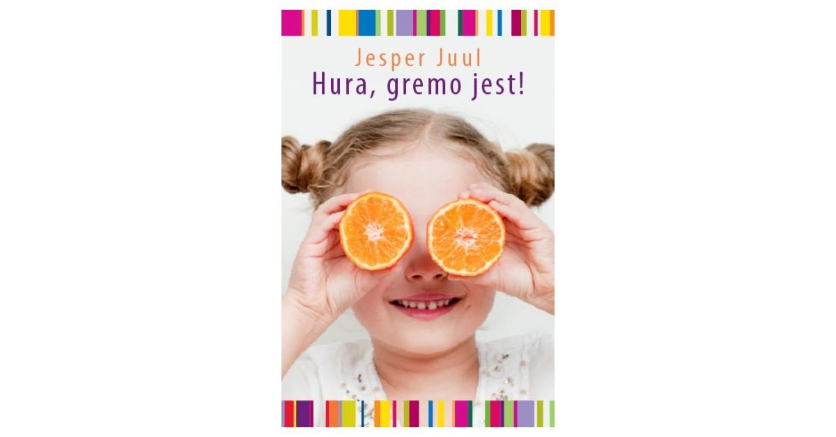 Hura, gremo jest! - Jesper Juul | Fundacionsinadep.org