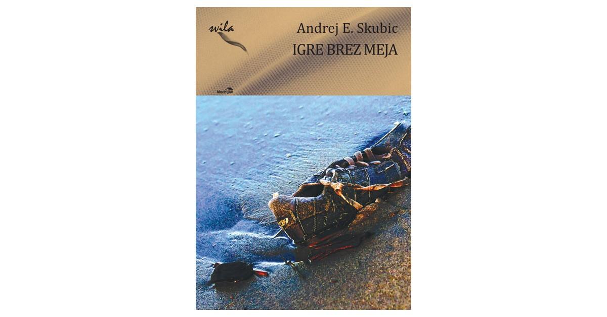 Igre brez meja - Andrej E. Skubic | Fundacionsinadep.org