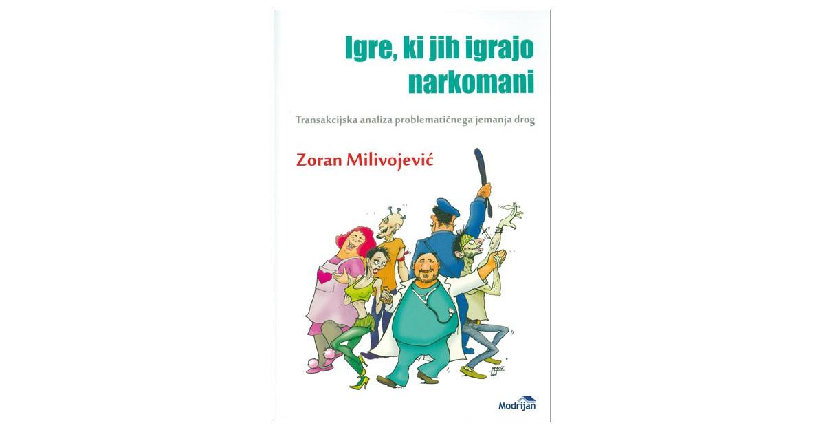 Igre, ki jih igrajo narkomani - Zoran Milivojević | Fundacionsinadep.org