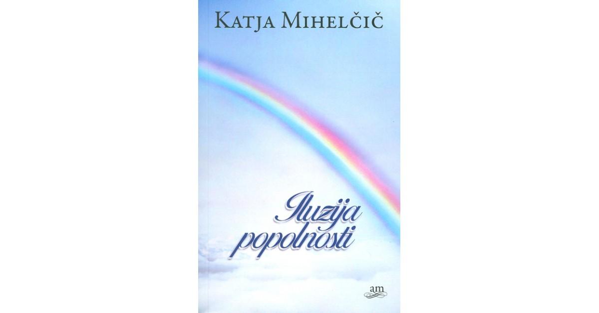 Iluzija popolnosti - Katja Mihelčič   Menschenrechtaufnahrung.org