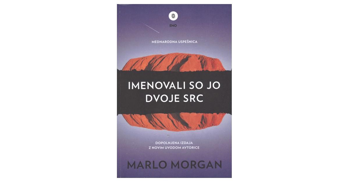 Imenovali so jo dvoje src - Marlo Morgan | Menschenrechtaufnahrung.org