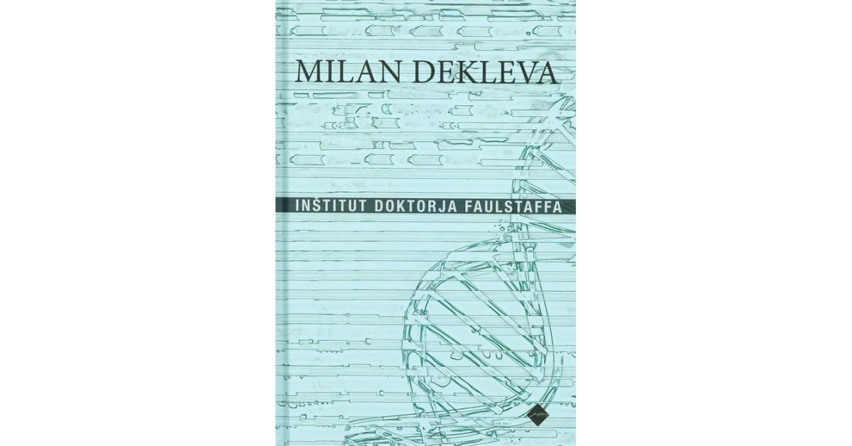 Inštitut doktorja Faulstaffa - Milan Dekleva   Fundacionsinadep.org