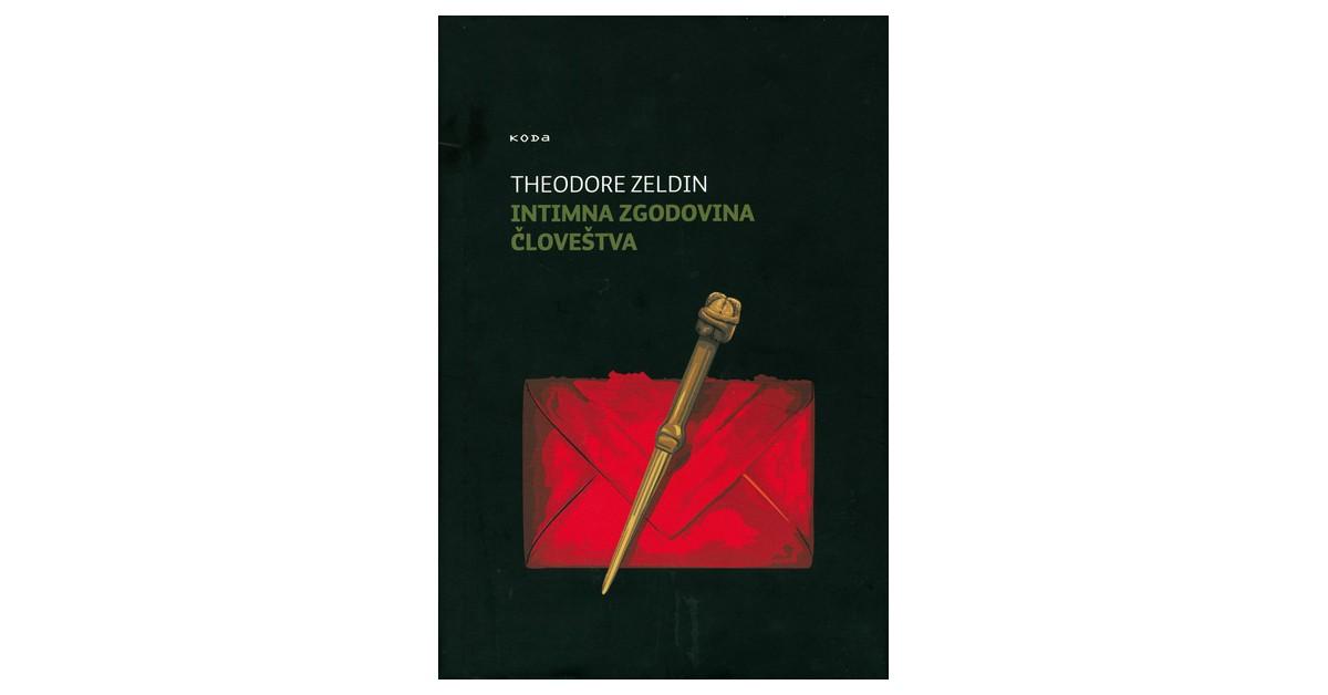 Intimna zgodovina človeštva - Theodore Zeldin | Fundacionsinadep.org