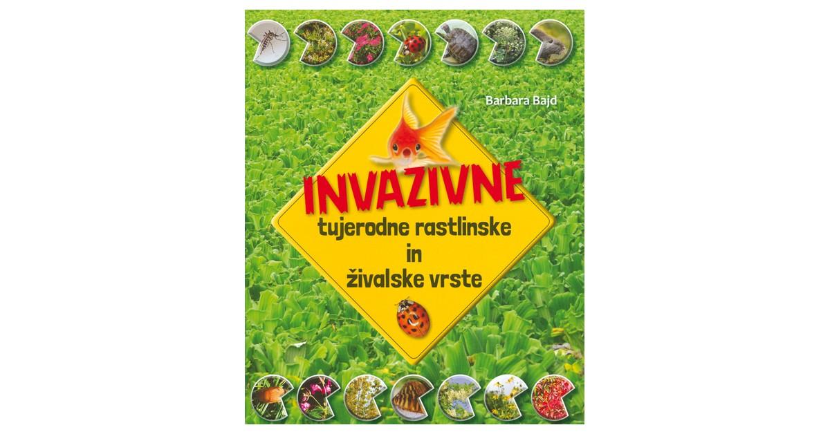Invazivne tujerodne rastlinske in živalske vrste - Barbara Bajd | Fundacionsinadep.org