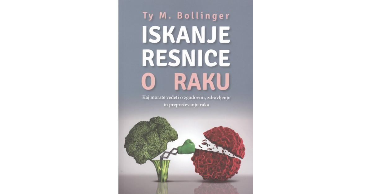 Iskanje resnice o raku - Ty M. Bollinger | Fundacionsinadep.org
