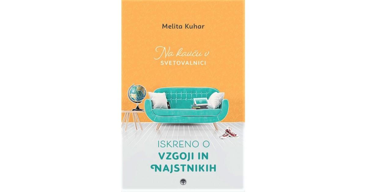 Iskreno o vzgoji in najstnikih - Melita Kuhar | Menschenrechtaufnahrung.org