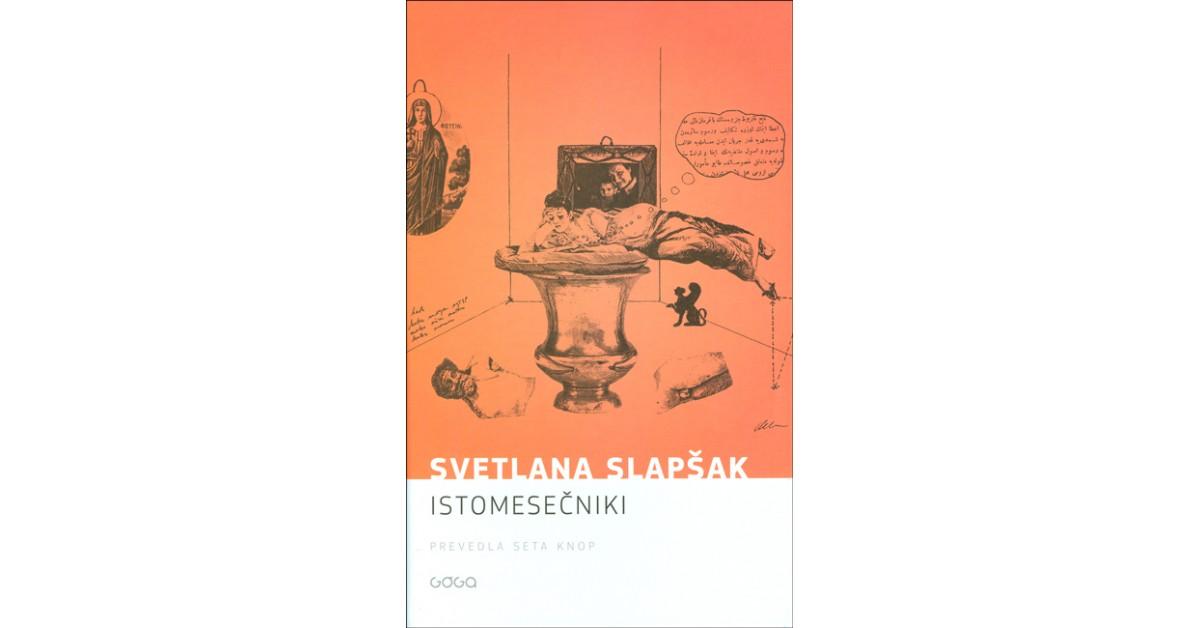 Istomesečniki - Svetlana Slapšak   Fundacionsinadep.org