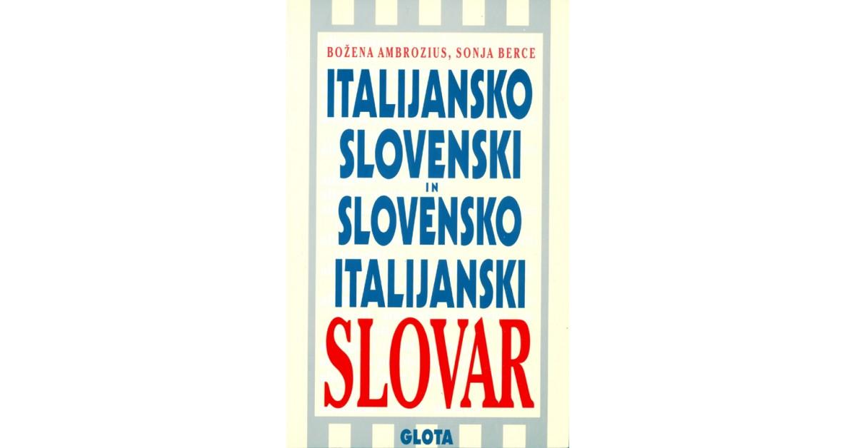 Italijansko-slovenski slovar, slovensko-italijanski slovar - Božena Ambrozius, Sonja Berce | Menschenrechtaufnahrung.org