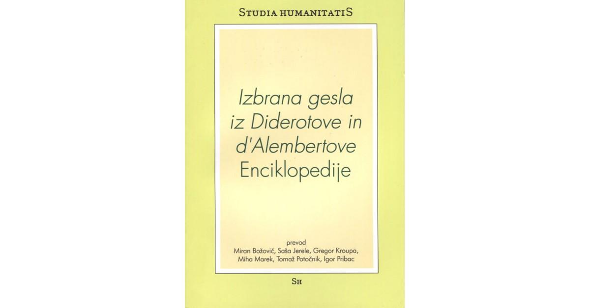 Izbrana gesla iz Diderotove in dAlembertove Enciklopedije - Denis Diderot, Jean le Rond dAlembert | Fundacionsinadep.org