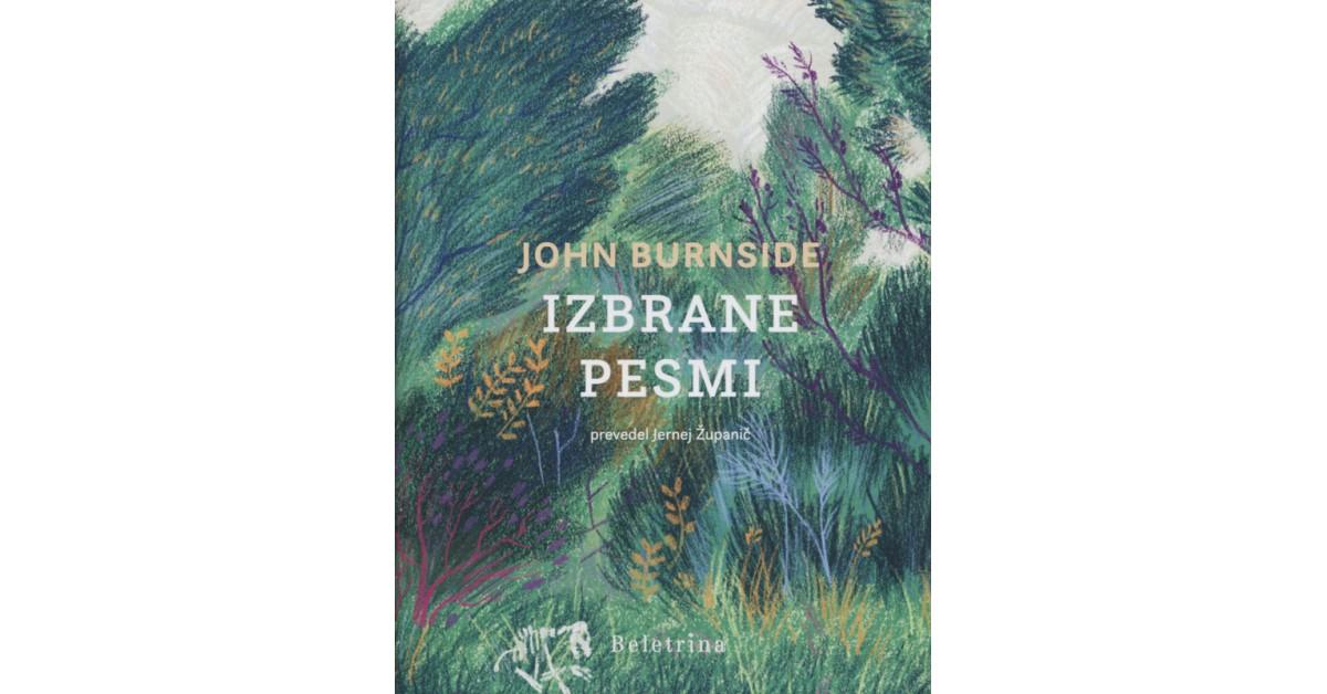 Izbrane pesmi - John Burnside | Fundacionsinadep.org