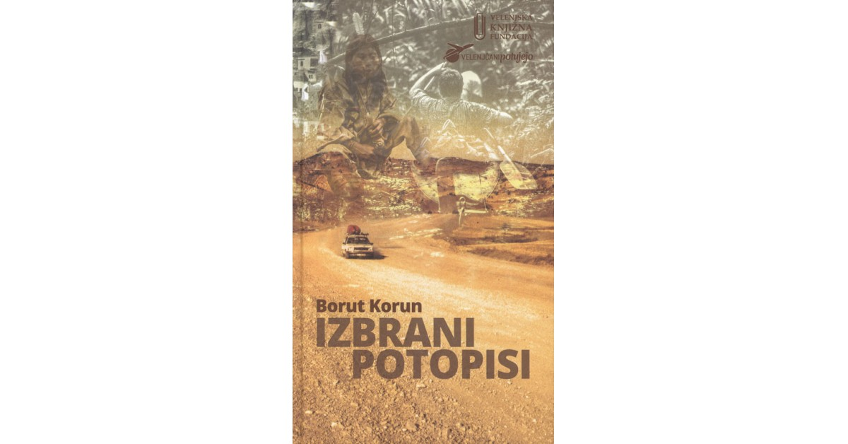 Izbrani potopisi - Borut Korun | Fundacionsinadep.org