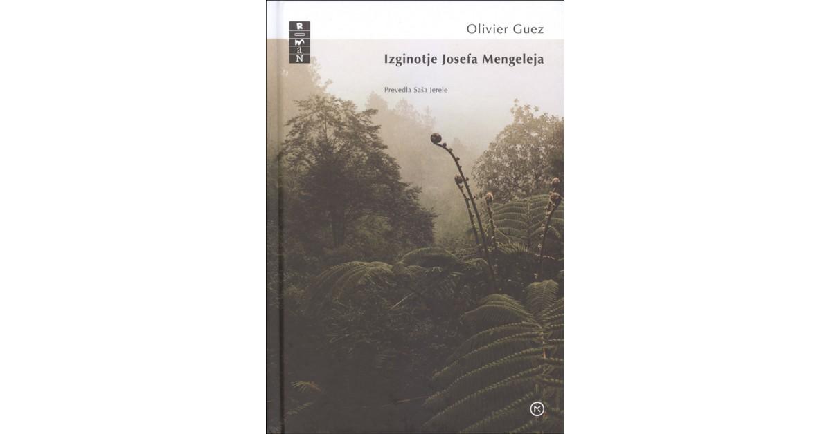 Izginotje Josefa Mengeleja - Olivier Guez | Menschenrechtaufnahrung.org