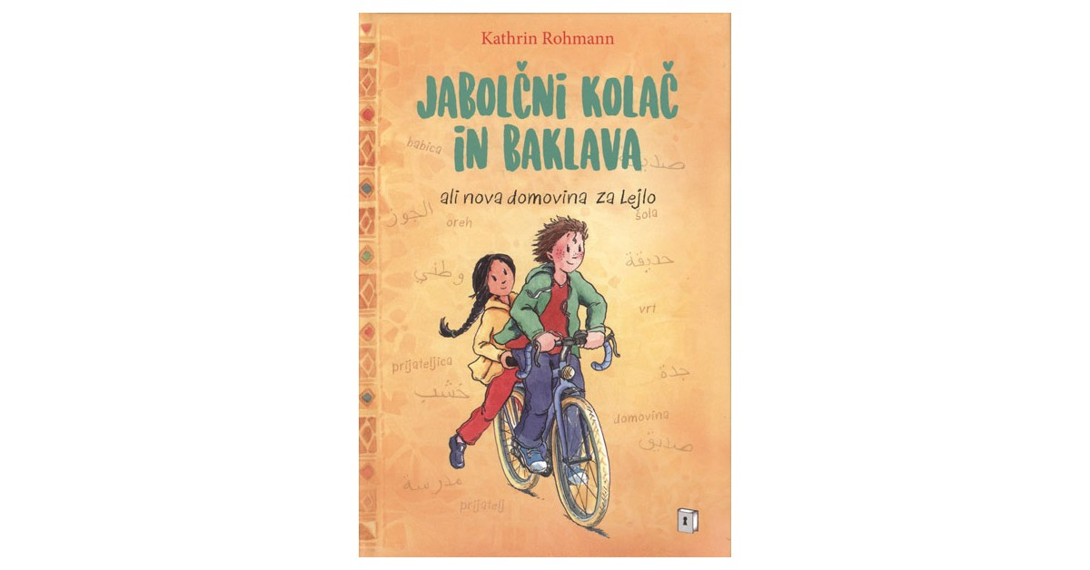 Jabolčni kolač in baklava ali Nova domovina za Lejlo - Kathrin Rohmann | Fundacionsinadep.org