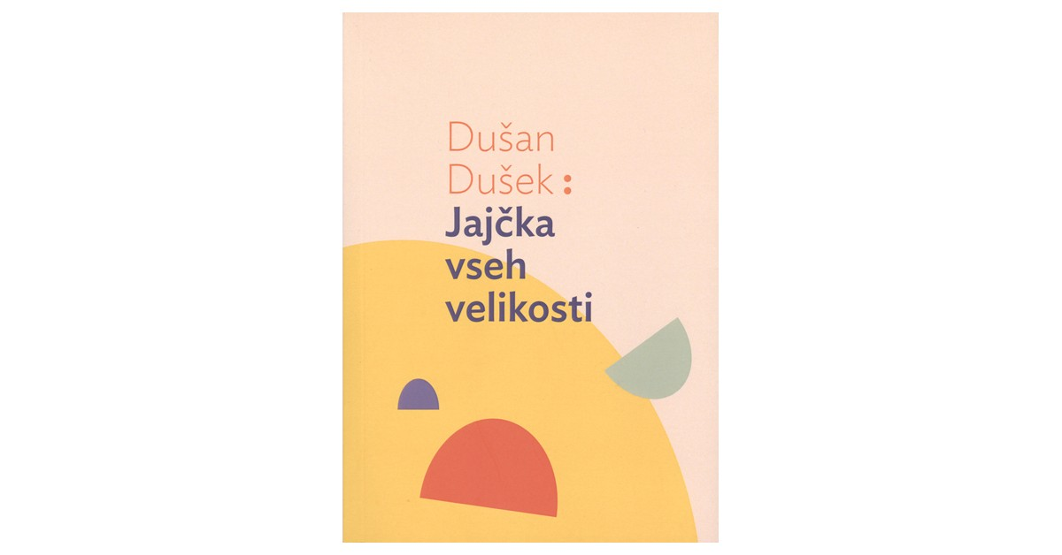 Jajčka vseh velikosti - Dušan Dušek | Fundacionsinadep.org