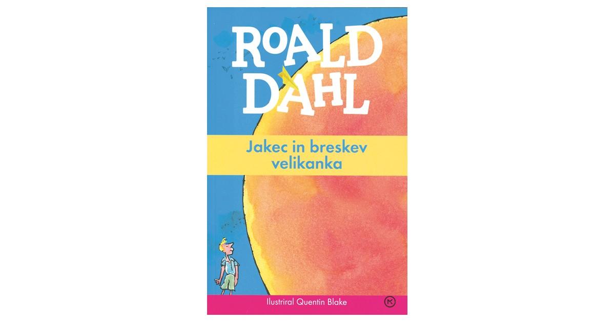 Jakec in breskev velikanka - Roald Dahl | Fundacionsinadep.org