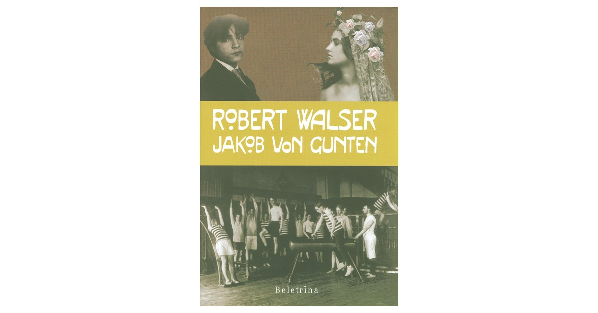 Jakob von Gunten - Robert Walser   Fundacionsinadep.org