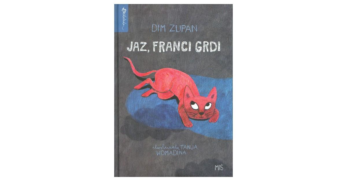 Jaz, Franci grdi - Dim Zupan   Fundacionsinadep.org