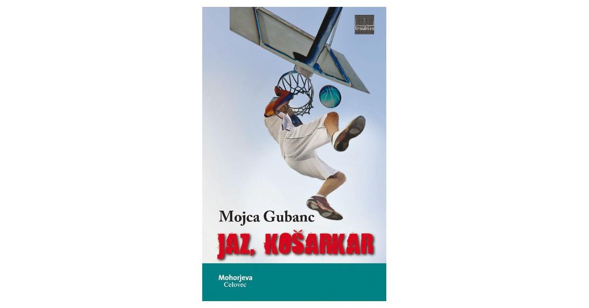 Jaz, košarkar - Mojca Gubanc   Fundacionsinadep.org