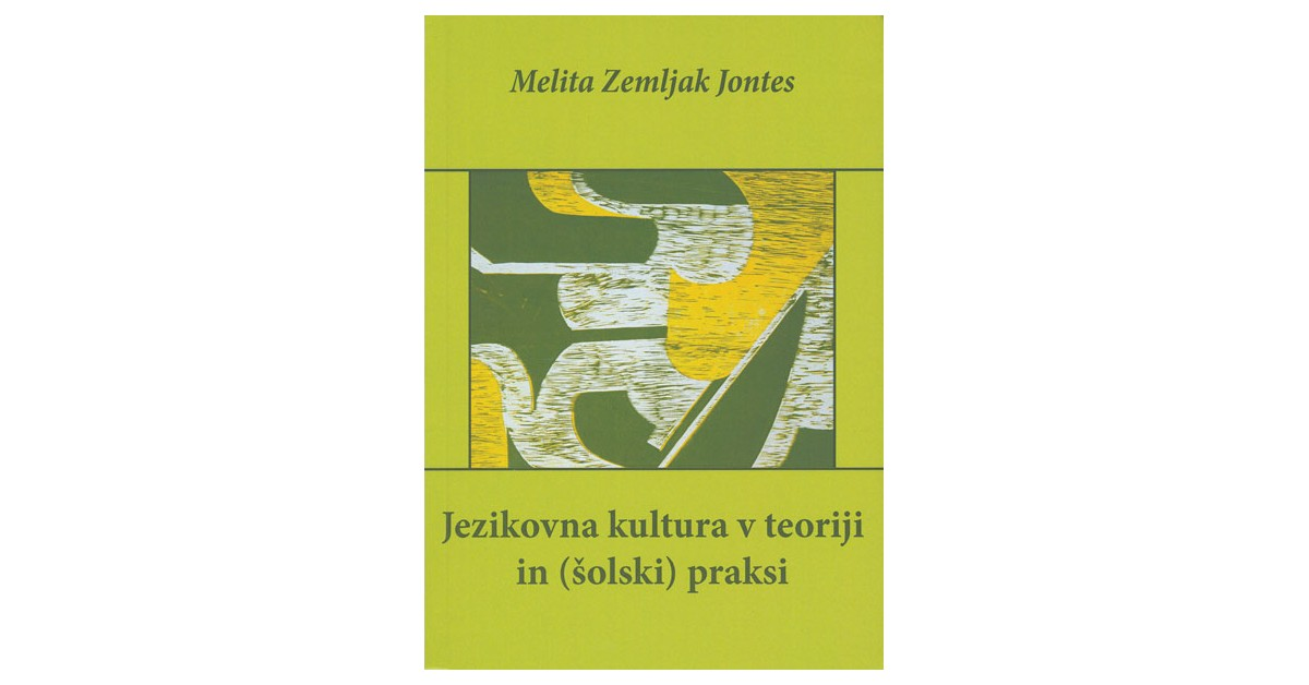 Jezikovna kultura v teoriji in (šolski) praksi - Melita Zemljak Jontes   Menschenrechtaufnahrung.org