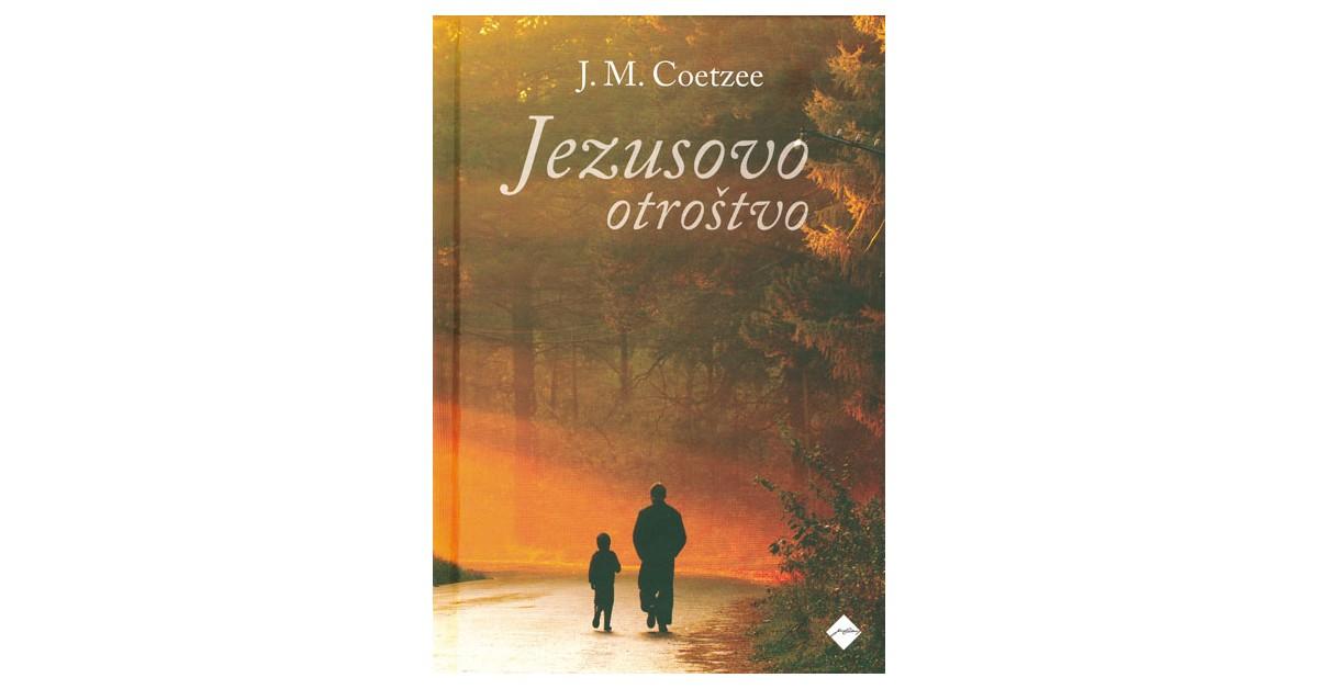 Jezusovo otroštvo - J. M. Coetzee   Fundacionsinadep.org